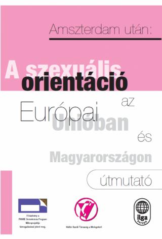 Amszterdam után: szexuális orientáció az Európai Unióban és Magyarországon