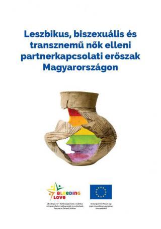 Leszbikus, biszexuális és transznemű nők elleni partnerkapcsolati erőszak Magyarországon. Kutatási jelentés