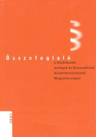 Összefoglaló a leszbikusok, melegek és biszexuálisok diszkriminációjáról Magyarországon