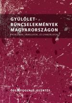 Gyűlölet-bűncselekmények Magyarországon. Problémák, javaslatok, jó gyakorlatok