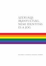 Szexuális irányultság, nemi identitás és a jog. Kézikönyv gyakorló jogászok számára