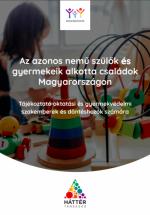 Az azonos nemű szülők és gyermekeik alkotta családok Magyarországon: tájékoztató oktatási és gyermekvédelmi szakemberek és döntéshozók számára